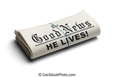 Newspaper With The Good News and the Headline He Lives printed on it Isolated On White Background.