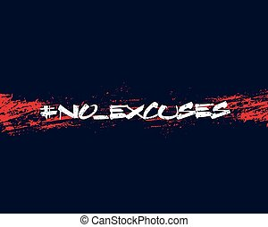 no excuses vector grunge print