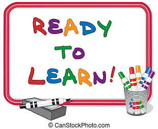 Ready to Learn text on red frame whiteboard with multicolored marker pens and dry eraser. EPS8 compatible.