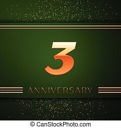 Realistic Three Years Anniversary Celebration Logotype. Golden numbers and golden confetti on green background. Colorful Vector template elements for your birthday party