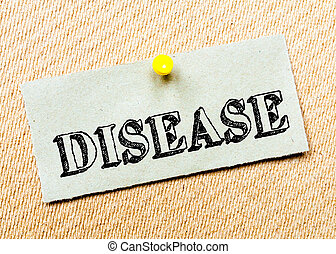 Recycled paper note pinned on cork board. Disease Message. Concept Image