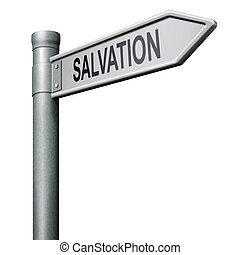 way to salvation follow jesus and god to be rescued save your soul