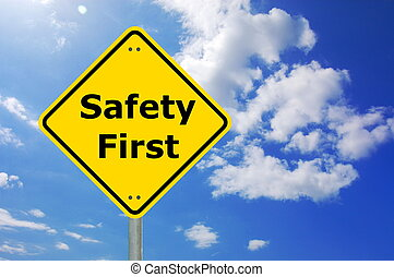 safety first sign and copyspace for text message