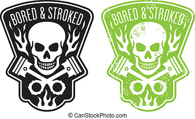Vector illustration of skull and crossed pistons with flames and the phrase %u201CBored and Stroked%u201D. Includes clean and grunge versions. Easy to edit colors and shapes.
