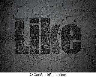 Social network concept: Like on grunge wall background