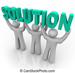 Three people join forces to lift the word Solution