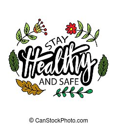 Stay healthy and safe. Slogan concept.