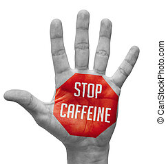 Stop Caffeine Sign Painted - Open Hand Raised, Isolated on White Background.