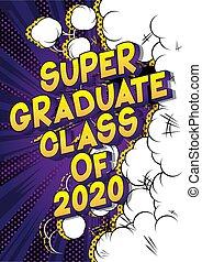 Super Graduate Class of 2020.