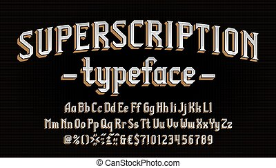 Superscription alphabet font. Vintage letters, numbers and symbols. Uppercase and lowercase. Stock vector typeface for your typography design.