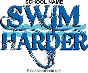 swim harder swim team design with waves for school, college or league