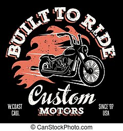 Classic chopper motorcycle with fire flame. T-shirt print graphics. Built to ride. Custom motors. Grunge texture on a separate layer