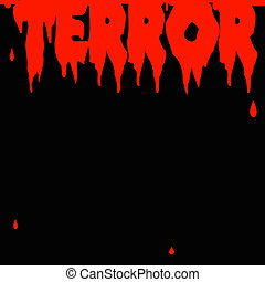 terror spelled out in blood, red on black illustration