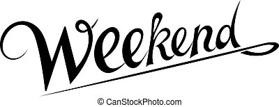 """The inscription """"Weekend"""". WEEKEND Black lettering on a white background. Hand"""