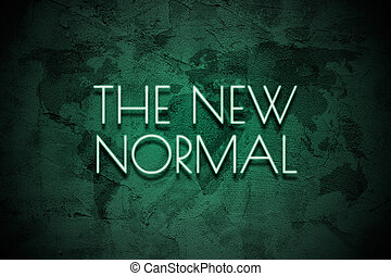 The New Normal. Neon light lettering  on grunge wall background with painted world map. New normal after covid-19 pandemic Background concept for poster, social network, banner, cards.