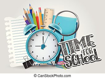 Time for school background with education supplies, alarm clock, and a piece of torn paper. Vector illustration.