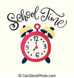 Vector card lettering . School time. Alarm clock.