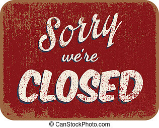 """Vector illustration of vintage """"Sorry we're closed"""" sign"""