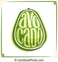 Vector logo for Avocado, label with one whole vegetable for package of beauty oil, price tag with original font for word avocado inscribed in fruit shape, sticker for vegan grocery store.