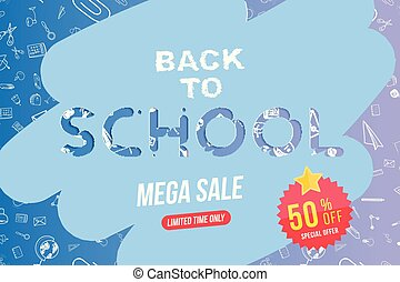 Welcome Back to school. Banner with set of doodle icons and mega sale 50 and sticker. Concept for education. Vector illustration EPS10