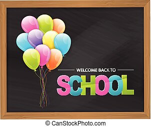 Welcome back to school blackboard background with a wooden frame and a bunch of helium balloons. Vector illustration.