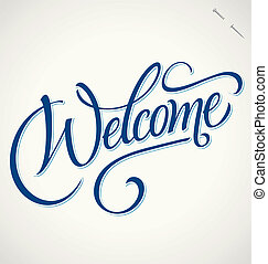 WELCOME hand lettering - handmade calligraphy; vector (eps8);
