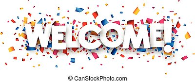 Welcome sign with colour confetti. paper illustration.