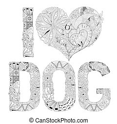 Word I LOVE DOG for coloring. Vector decorative zentangle object
