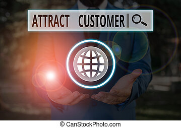 Word writing text Attract Customer. Business concept for to bring more customers or clients to your store or website.