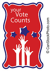Your Vote Counts - Raising Hands Concept - Election Day Vector Illustration